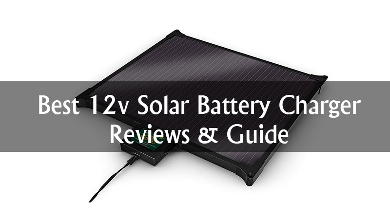 Best-12v-Solar-Battery-Charger-Reviews