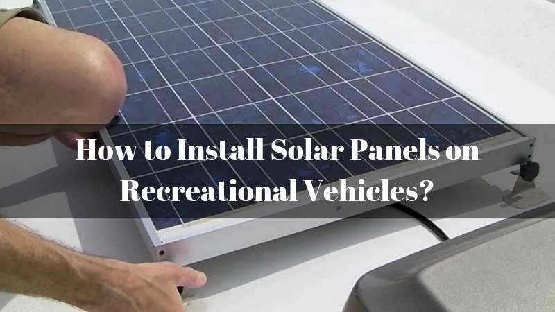 How-to-Install-Solar-Panels-on-Recreational-Vehicles