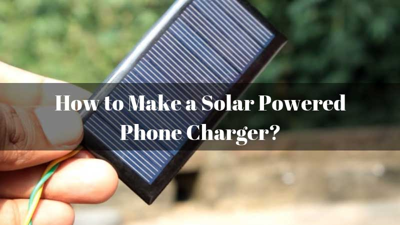 How-to-Make-a-Solar-Powered-Phone-Charger