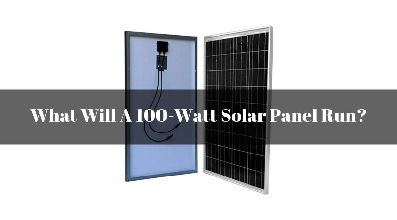 What-Will-A-100-Watt-Solar-Panel-Run
